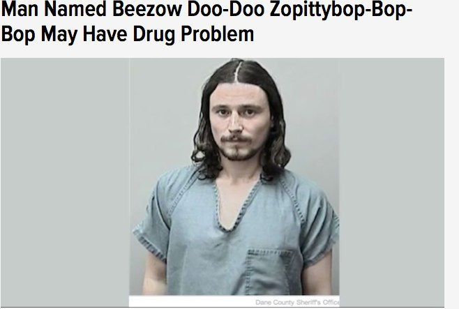 Man Named Beezow Doo-Doo Zopittybop-Bop-Bop May Have Drug Problem